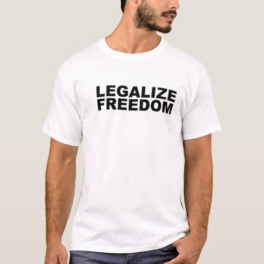 Legalise Freedom T-Shirt