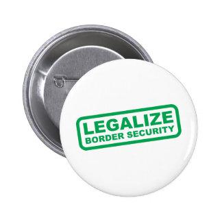 Legalize Border Security 6 Cm Round Badge