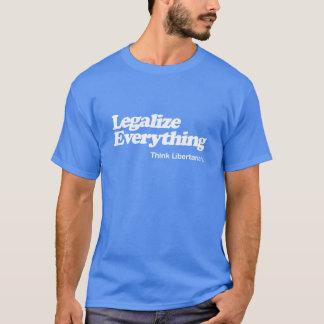 Legalize Everything Libertarian T-Shirt