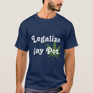 Legalize Gay Pot T-Shirt