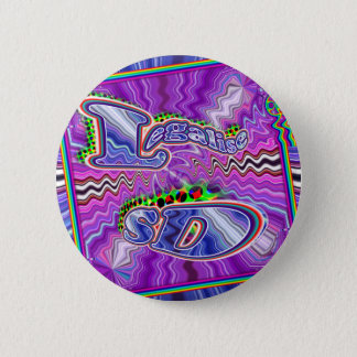 Legalize Silly Dancing 6 Cm Round Badge