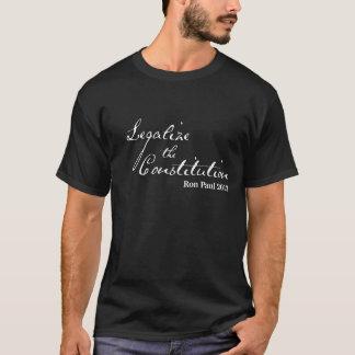Legalize the Constitution - Ron Paul 2012 T-Shirt