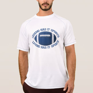 Legend Has It Sports T-Shirt