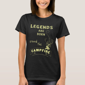 Legends are Born around the Campfire Tees