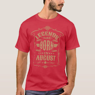 Legends are Born in August (Pale Brown Text) T-Shirt