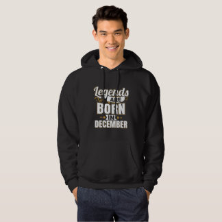 Legends are Born In December Hoodie
