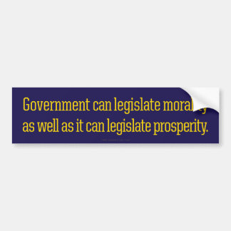 Legislating Morality Bumper Sticker