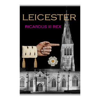 """Leicester Cathedral is mine!"" says Richard III Poster"