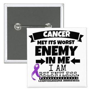 Leiomyosarcoma Met Its Worst Enemy in Me 15 Cm Square Badge
