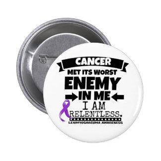 Leiomyosarcoma Met Its Worst Enemy in Me 6 Cm Round Badge