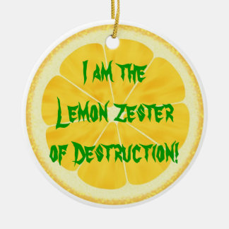Lemon Zester of Destruction! Christmas Ornament