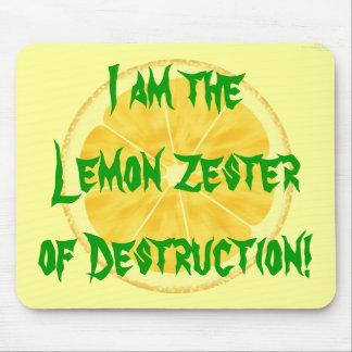 Lemon Zester of Destruction! Mouse Pad