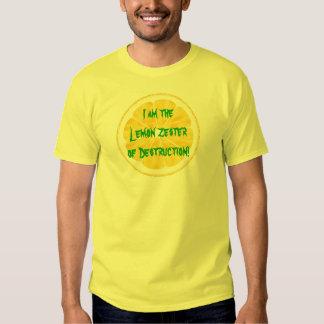Lemon Zester of Destruction! Shirts