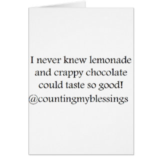 Lemonade and crappy chocolate greeting card