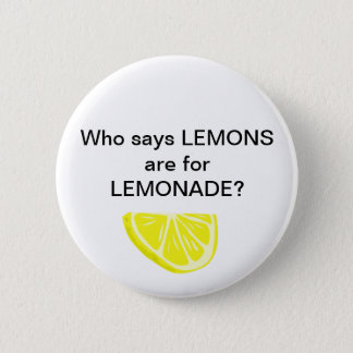 Lemonade. Psh. 6 Cm Round Badge