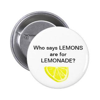 Lemonade. Psh. 6 Cm Round Badge