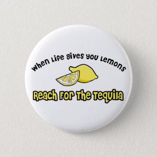 Lemons... Tequila 6 Cm Round Badge