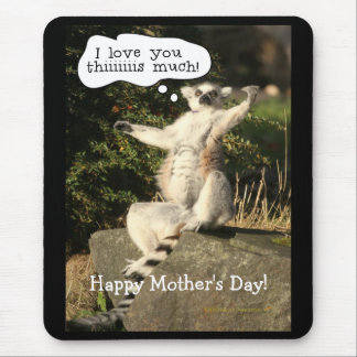 Lemur Love You This Much  Mother's Day Mousepad
