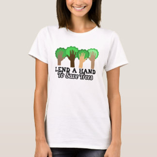 Lend a Hand to Save Trees Tshirts