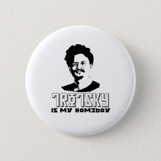 Leon Trotsky is my homeboy 6 Cm Round Badge