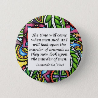 Leonardo Da Vinci vegetarian quote 6 Cm Round Badge