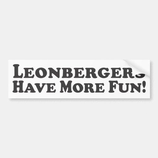 Leonbergers Have More Fun! - Bumper Sticker