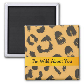 Leopard Pattern with Cute Saying Square Magnet