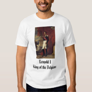 Leopold I, King of the Belgians, Leopold IKing ... Tee Shirt