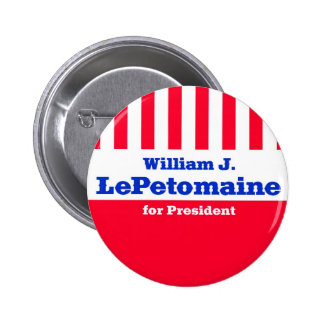 LePetomaine for President 6 Cm Round Badge