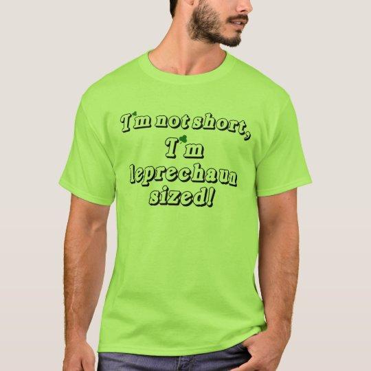 Leprechaun Sized T-Shirt