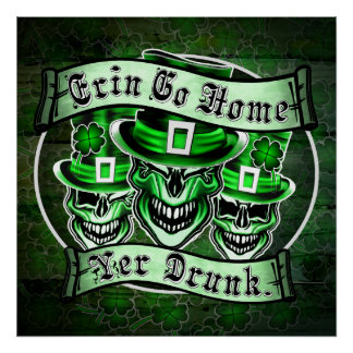 Leprechaun skull Trio: Erin Go Home, Yer Drunk Posters