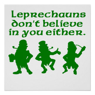 Leprechauns Don't Believe In You Either Poster