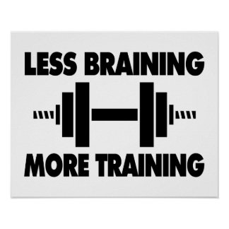 Less Braining More Training Poster