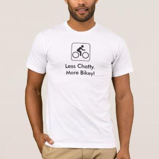 Less Chatty. More Bikey! T-Shirt
