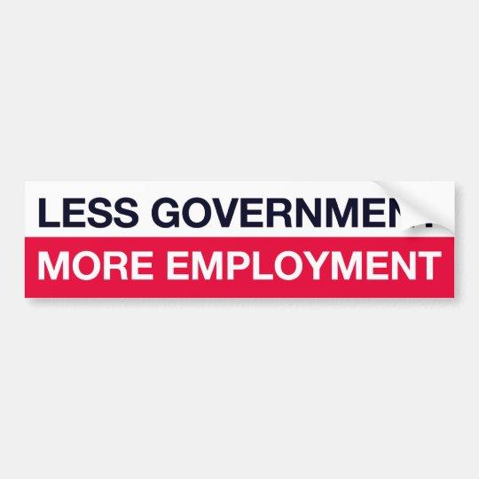 Less Government More Employment Bumper Sticker