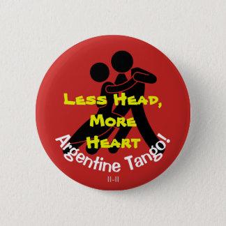 Less Head, More Heart! Argentine Tango 6 Cm Round Badge