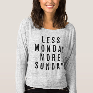 Less Monday More Sunday T-Shirt