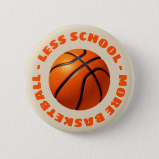 Less School More Basketball 6 Cm Round Badge