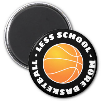 Less School More Basketball Magnet