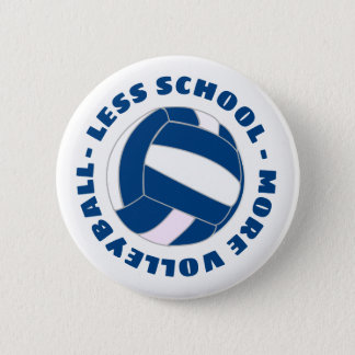 Less School More Volleyball 6 Cm Round Badge