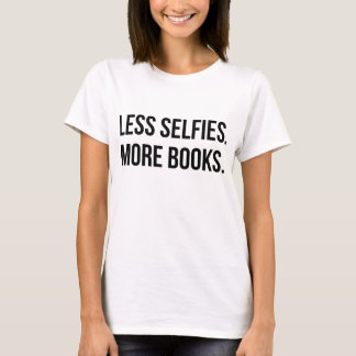 Less Selfies More Books T-Shirt Tumblr