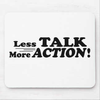 Less Talk More Action Mutiple Products Mouse Pad