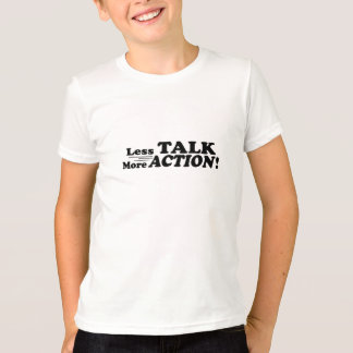 Less Talk More Action Mutiple Products T-Shirt