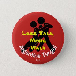 Less Talk, More Walk! Argentine Tango 6 Cm Round Badge