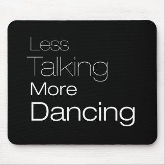 Less Talking More Dancing Mouse Mat