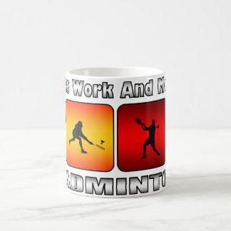 Less Work And More Badminton Coffee Mug
