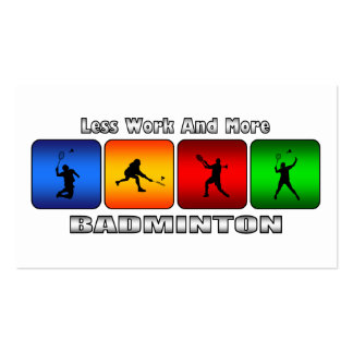 Less Work And More Badminton Pack Of Standard Business Cards