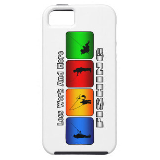 Less Work And More Fishing iPhone 5 Cover
