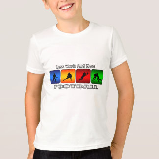 Less Work And More Football T-Shirt