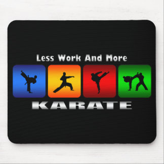 Less Work And More Karate Mouse Mat